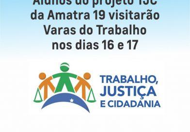 Alunos do projeto TJC da Amatra 19 visitarão Varas do Trabalho nos dias 16 e 17