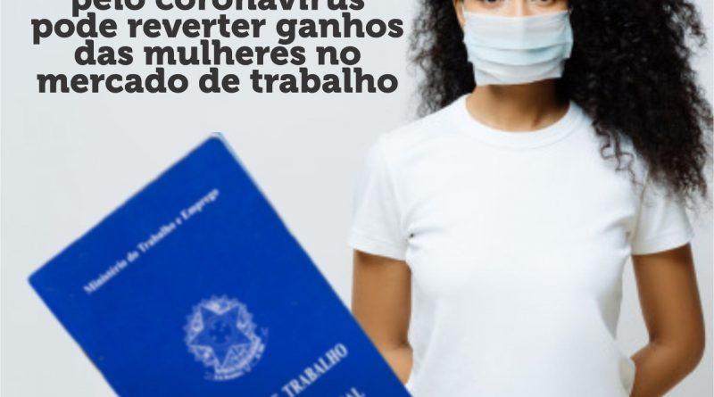 Crise causada pelo coronavírus pode reverter ganhos das mulheres no mercado de trabalho