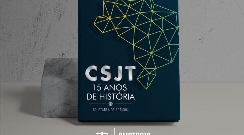 Artigo do Programa Trabalho Seguro faz parte de coletânea comemorativa dos 15 anos do CSJT